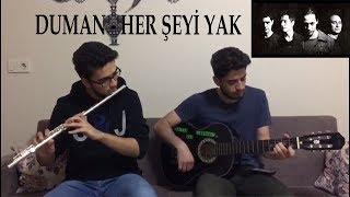 Duman - Her Şeyi Yak | Yan Flüt & Gitar Cover