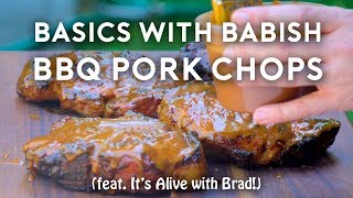 Barbecue Pork Chops | Basics with Babish (feat. It's Alive with Brad)