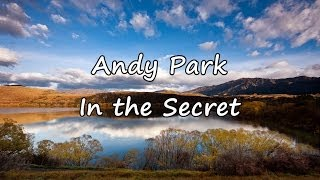 Andy Park - In The Secret [with lyrics]