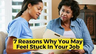 View the video 7 Reasons Why You Feel Stuck In Your Nursing Job