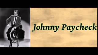 And I'll Be Hating You - Johnny Paycheck