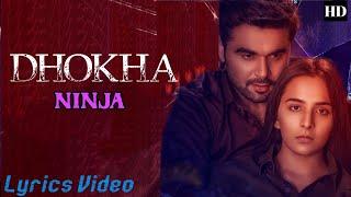 Dhokha (LYRICS) NINJA - YouTube