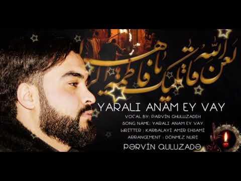 Yeni Mersiye 2019 Yarali Anam Ey Vay Pervin Quluzade