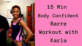 15 Minute Barre Burn Workout by Fit Outside the Box with Karla