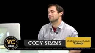 - Venture Capital - Cody Simms. VP Of Entertainment Products At Yahoo!