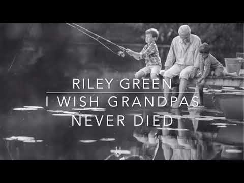Riley Green - I wish Grandpa's never Died (lyrics)