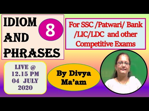 Topic - Idiom And Phrases Part 8 Live Divya Madam 12.15 PM 04 July Video Number 1 Video No. 1
