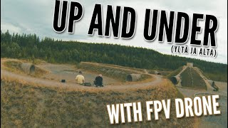 Up and Under (Yltä ja Alta) with #FPV #drone