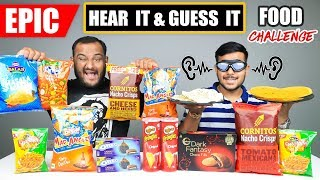 HEAR IT AND GUESS IT FOOD EATING CHALLENGE   Chips Challenge   Eating Competition   Food Challenge