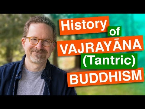 History of Vajrayana or Tantric Buddhism: Power and Transgression