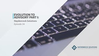 Evolution to Advisory Part I: Haydenrock Solutions