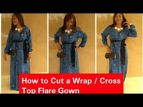 How to  Cut and Sew a Wrap/Cross  Top Flare Gown [Easiest Method](Part 1)