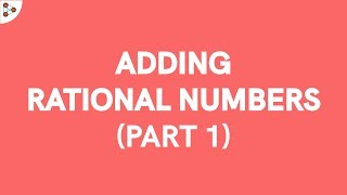 How do we Add Two Rational Numbers? Part 1 | Don't Memorise
