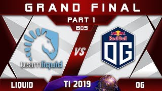 Liquid vs OG TI9 🏆 [EPIC] Grand Final The International 2019 Highlights Dota 2 - [Part 1]