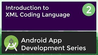 Android Application Development Tutorial for Beginners - #2 | 2017 | Introduction to XML Coding