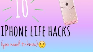 10 iPhone Life Hacks You Need To Know!
