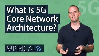 5G Core Network Architecture - Mpirical