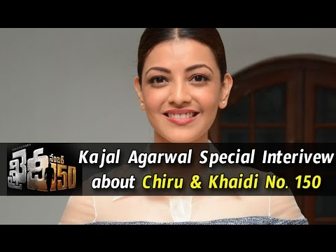 Kajal Aggarwal Exclusive Interview about Khaidi No 150