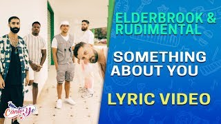 Elderbrook & Rudimental   Something About You (Lyrics + Español) Video Oficial
