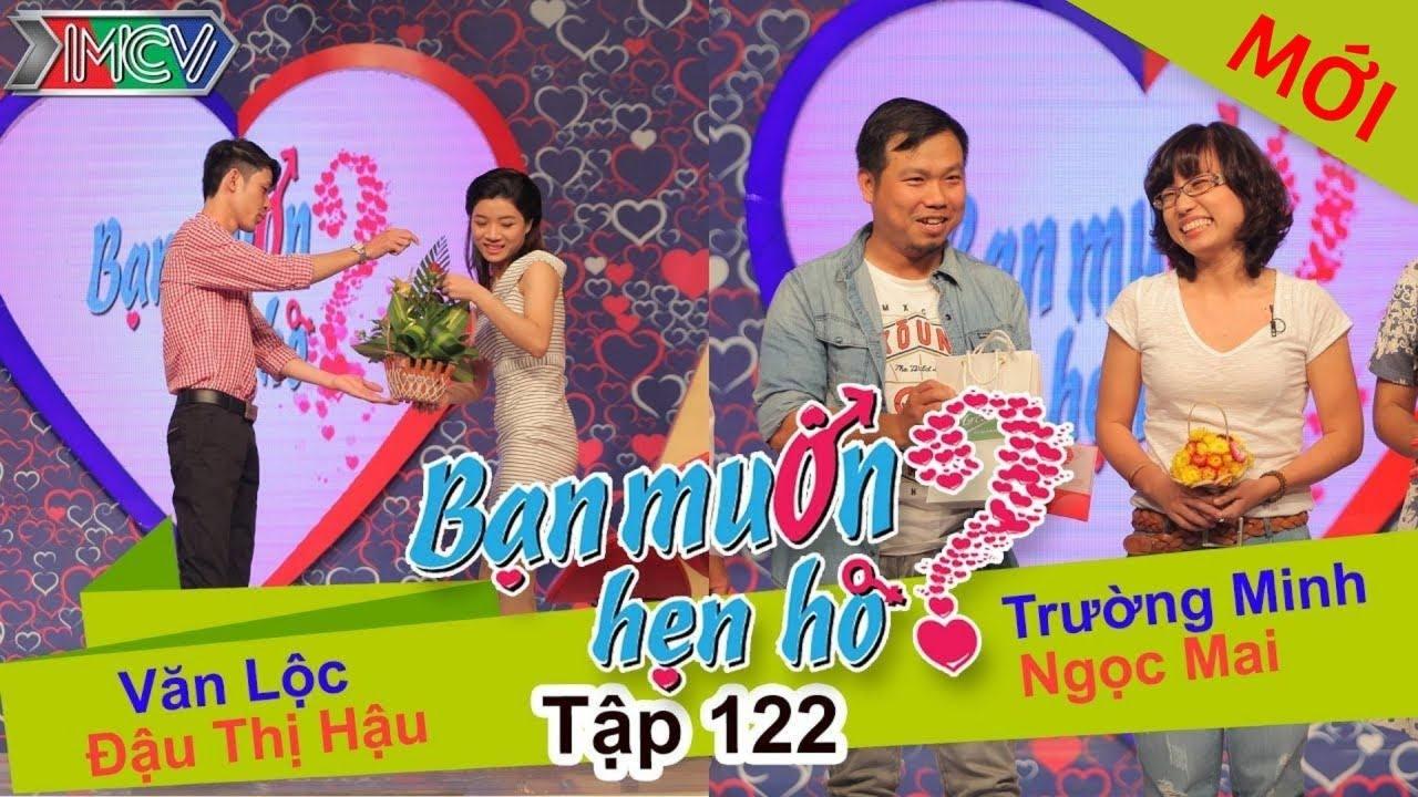 BẠN MUỐN HẸN HÒ #122 UNCUT | Văn Lộc - Đậu Thị Hậu | Trường Minh - Ngọc Mai | 071215 💖