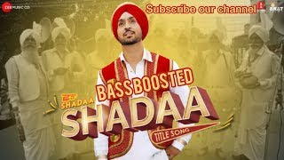 SHADAA TITLE SONG  Diljit Dosanjh Neeru Bajwa SHADAA full bass boosted