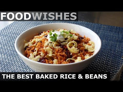 THE BEST BAKED RICE AND BEANS – FOOD WISHES