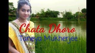 Chata Dhoro He Deora - taneyamukherjee