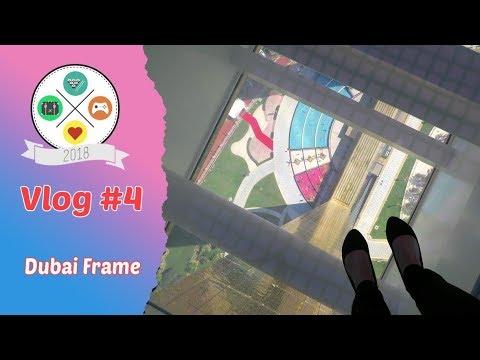 Vlog #4: Dubai Frame
