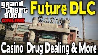 GTA Online - Casinos, Drug Dealing, NEW Properties, Horse Racing&More (Future DLC) [GTA V]