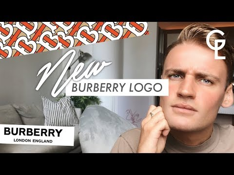 NEW BURBERRY LOGO 2018: HONEST THOUGHTS | Georgeous