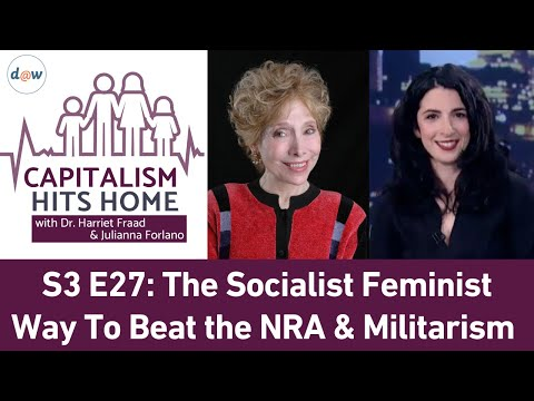 Capitalism Hits Home: The Socialist Feminist Way To Beat the NRA and Militarism