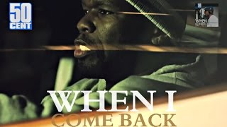 50 Cent - When I Come Back (Music Video) HD 2015