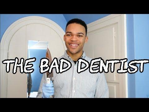 The Bad Dentist