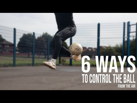 6 Ways To Control The Ball | Football Skills For Beginners