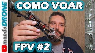 Como pilotar DRONE FPV - Vídeo 2