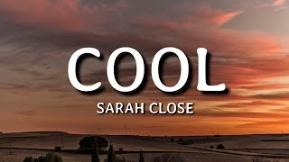Sarah Close - Cool (Lyrics) - YouTube