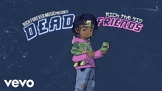 Rich The Kid   Dead Friends (Audio)