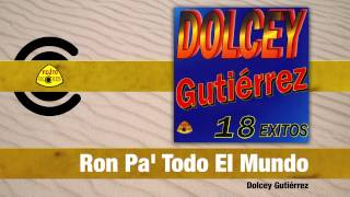 Ron Pa' Todo El Mundo (Audio) - Dolcey Gutierrez  (Video)