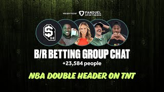 B/R Betting Group Chat Show: NBA Double Header on TNT by Bleacher Report