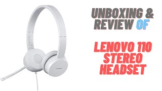 Lenovo 110 Stereo USB-A Headset Unboxing & Review