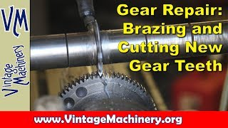Broken Gear Repair:  Brazing Up and Machining New Teeth