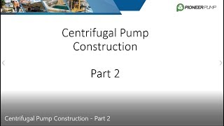 Centrifugal Pump Construction – Part 2