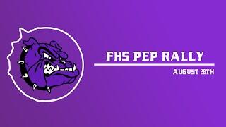 FHS  Pep Rally 8/28/19