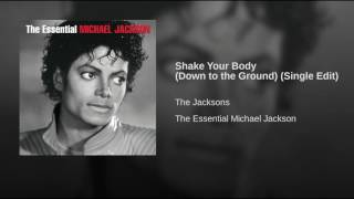 Shake Your Body (Down to the Ground) (Single Edit)