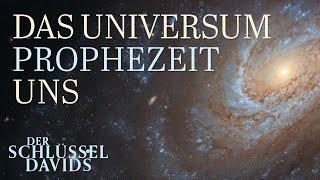 Das Universum prophezeit uns