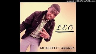 Leo Ft Amanda Faku   Lo Bhuti