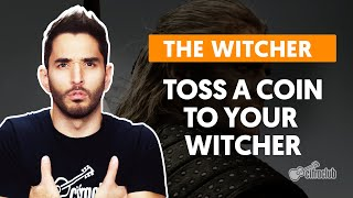TOSS A COIN TO YOUR WITCHER - The Witcher (Série) | Como tocar no violão