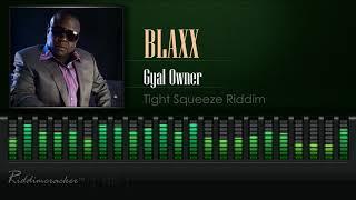 Gambar cover Blaxx - Gyal Owner (Tight Squeeze Riddim) [Soca 2018] [HD]