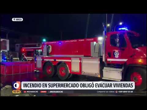 Incendio en supermercado obligó a evacuar viviendas en Arica