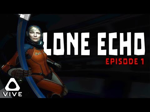 SO IMMERSIVE • LONE ECHO VR - HTC VIVE GAMEPLAY